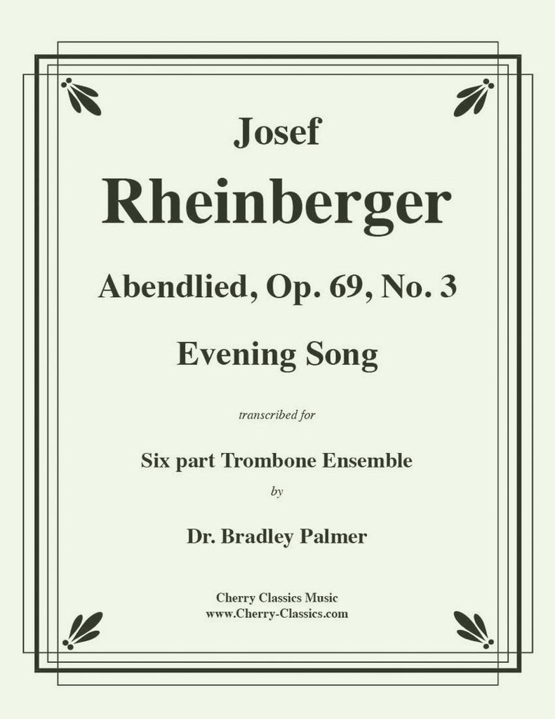 Rheinberger - Abendlied, Op. 69, No. 3 for six-part Trombone Ensemble - Cherry Classics Music
