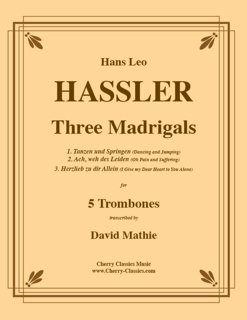 Hassler - Three Madrigals for Five Trombones - Cherry Classics Music