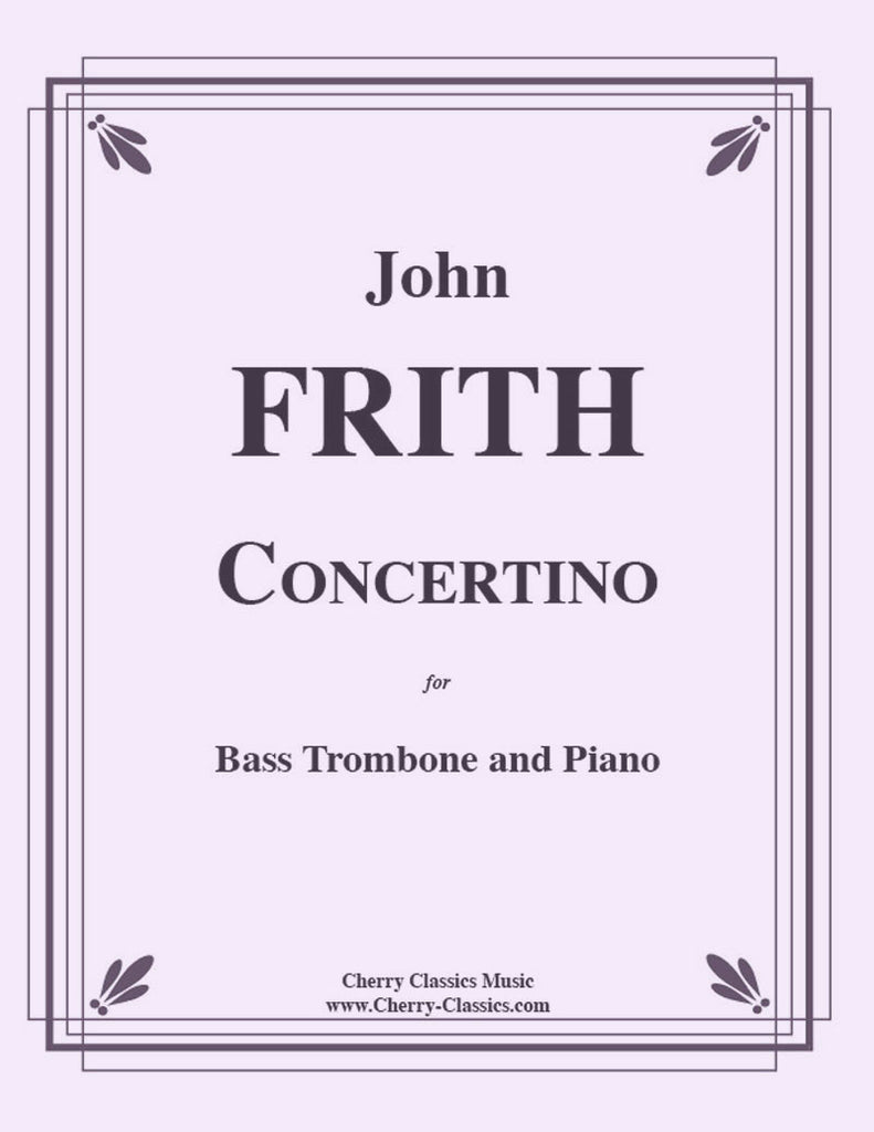 Frith - Concertino for Bass Trombone and Piano - Cherry Classics Music