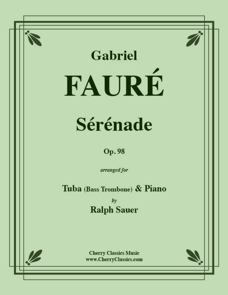 Fauré - Sérénade, Op. 98 for Tuba or Bass Trombone and Piano - Cherry Classics Music