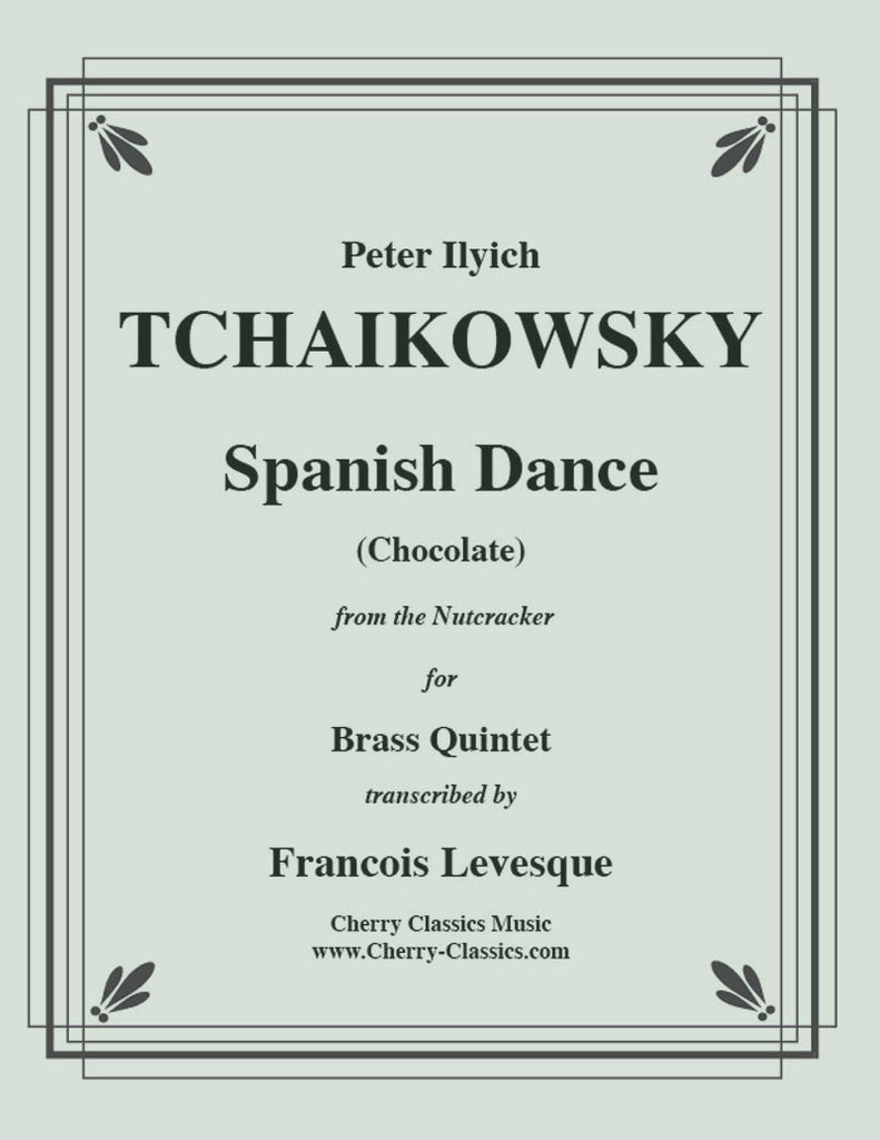 "Tchaikovsky - Spanish Dance ""Chocolate"" from the Nutcracker for Brass Quintet - Cherry Classics Music"