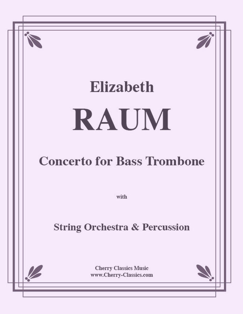 Raum - Concerto for Bass Trombone with String Orchestra and Percussion - Cherry Classics Music