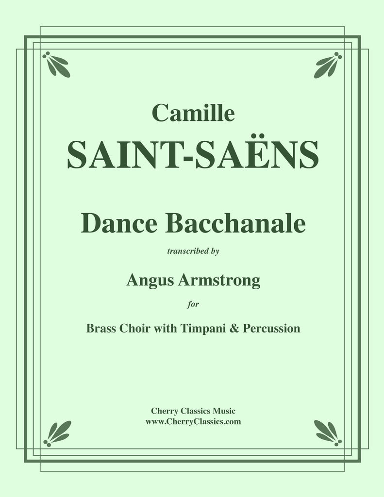 Saint-Saens - Danse Bacchanale for Brass Choir with Timpani and Percussion - Cherry Classics Music