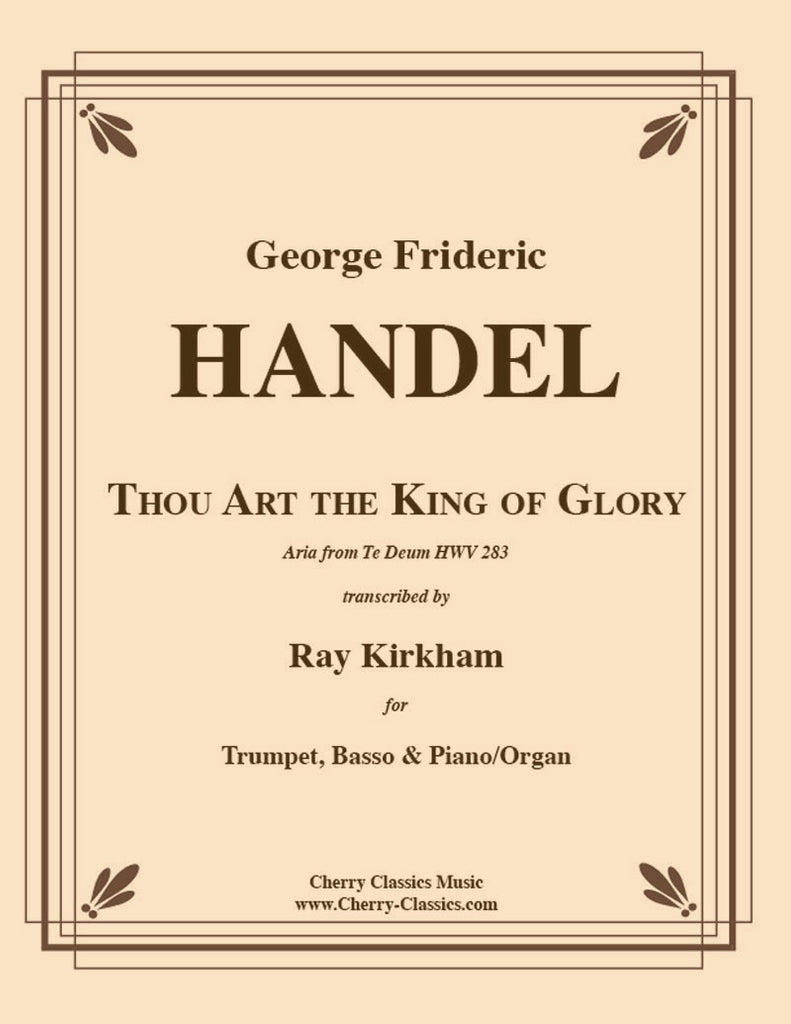 Handel - Thou Art the King of Glory for Trumpet, Basso and Piano - Cherry Classics Music