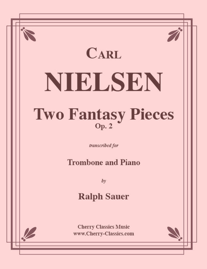 Nielsen - Two Fantasy Pieces, Op. 2 for Trombone and Piano - Cherry Classics Music