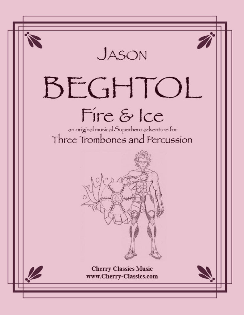 Beghtol - Fire & Ice - For Trombone Trio and Percussion - Cherry Classics Music
