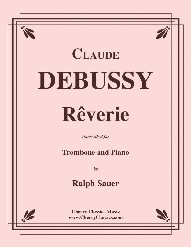 Debussy - Reverie for Trombone and Piano - Cherry Classics Music