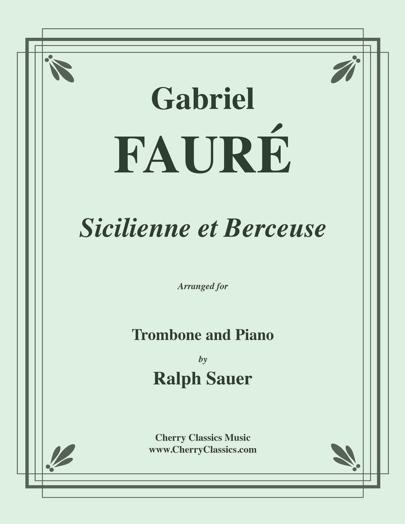 Fauré - Sicilienne and Berceuse for Trombone and Piano - Cherry Classics Music