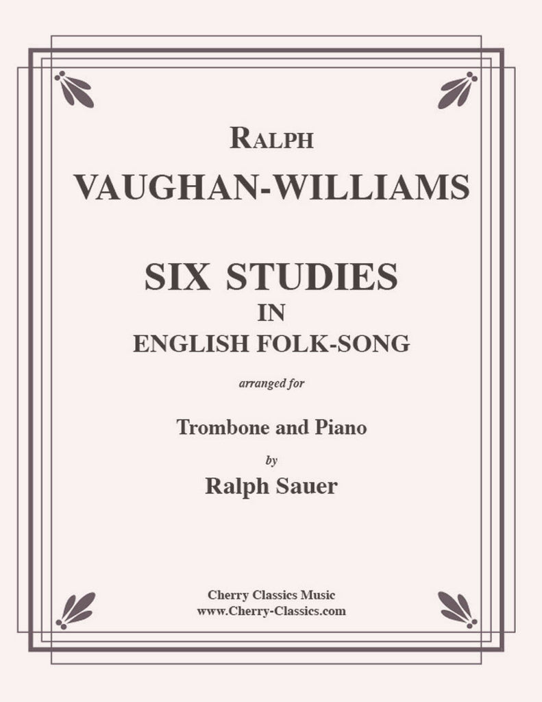 Vaughan Williams - Six Studies in English Folksong for Trombone and Piano - Cherry Classics Music