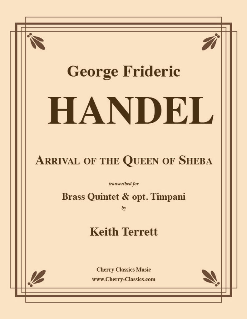 Handel - Arrival of the Queen of Sheba for Brass Quintet - Cherry Classics Music