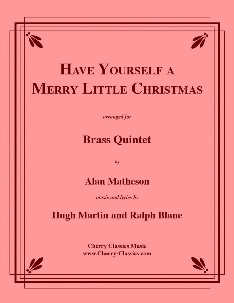 Martin / Blane - Have Yourself a Merry Little Christmas for Brass Quintet - Cherry Classics Music