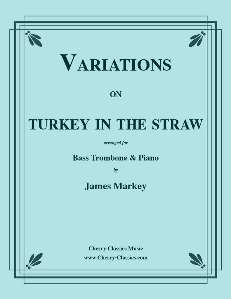 Traditional - Variations on Turkey in the Straw for Bass Trombone and Piano - Cherry Classics Music
