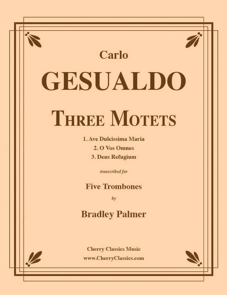 Gesualdo - Three Motets for five Trombones - Cherry Classics Music