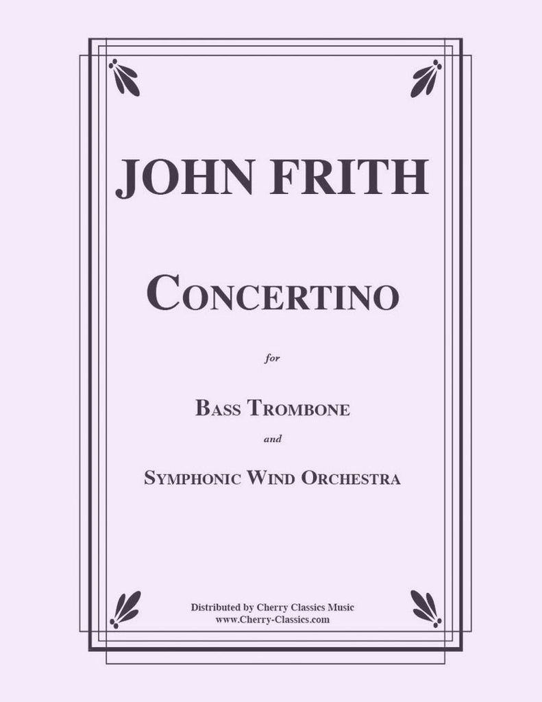 Frith - Concertino for Bass Trombone and Wind Ensemble (Concert Band) - Cherry Classics Music