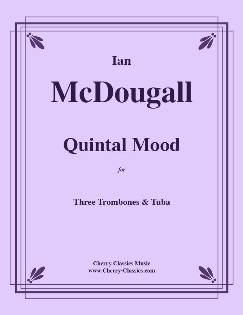 McDougall - Quintal Mood for 4-part Low Brass Ensemble - Cherry Classics Music