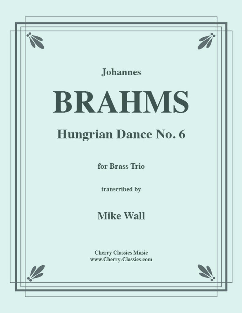 Brahms - Hungarian Dance No. 6 for Brass Trio - Cherry Classics Music