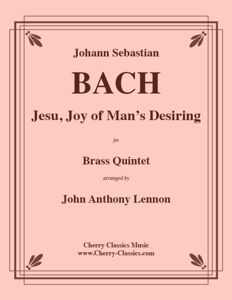 Bach - Jesu Joy of Man's Desiring from Cantata 147 for Brass Quintet - Cherry Classics Music