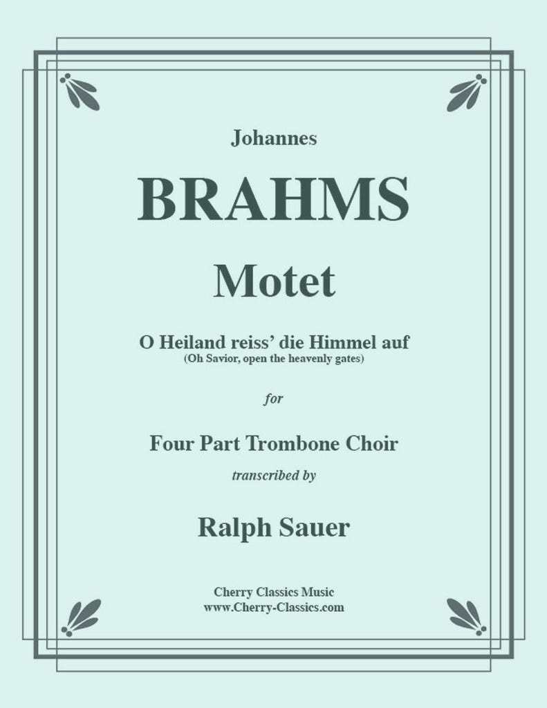 Brahms - Motet, O Heiland, reiss' die Himmel auf for four Part Trombone Ensemble - Cherry Classics Music