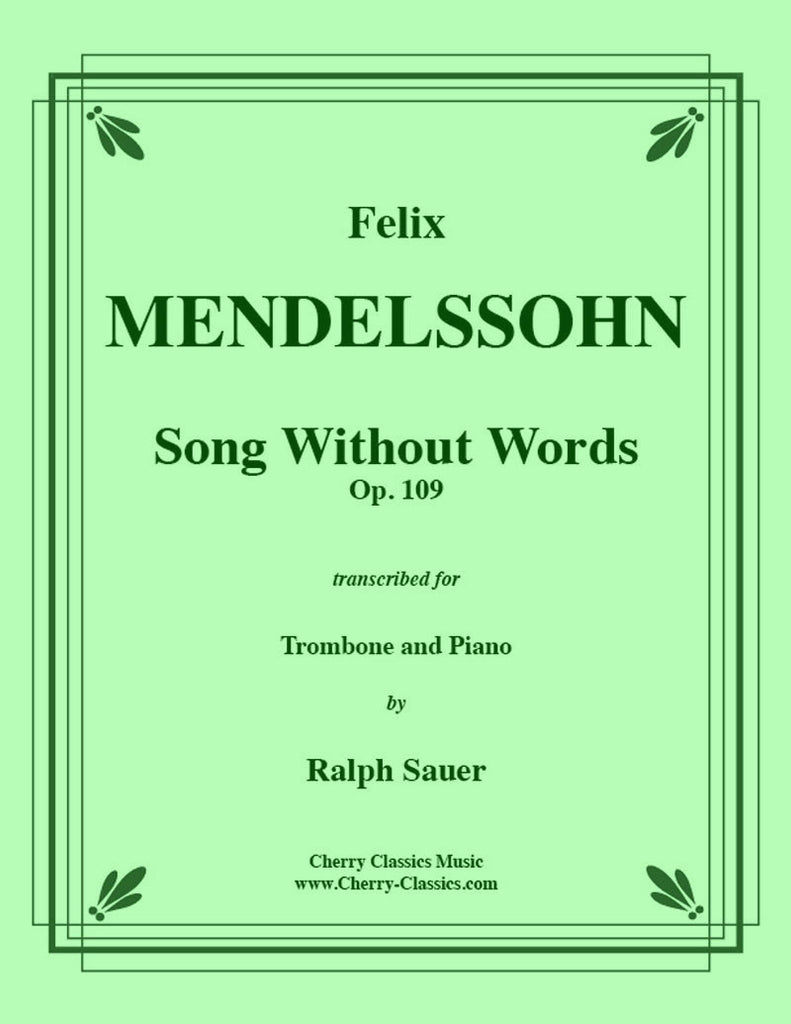 Mendelssohn - Song Without Words, Op. 109 for Trombone and Piano - Cherry Classics Music