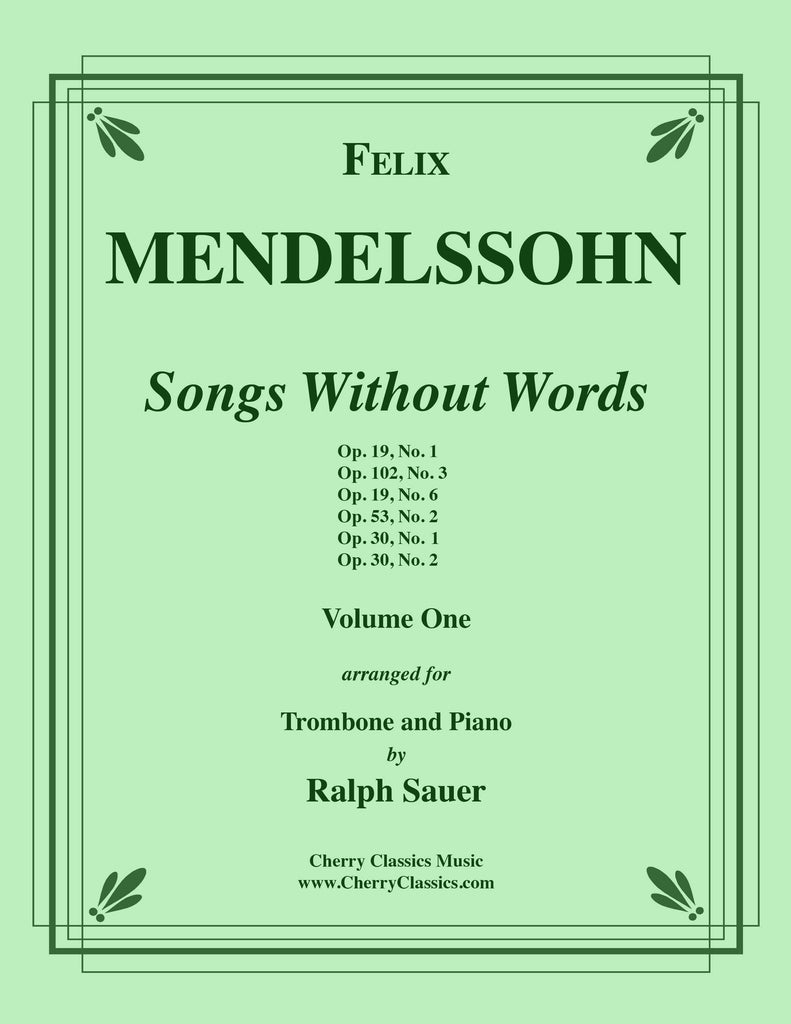 Mendelssohn - Songs Without Words, Volume One for Trombone and Piano - Cherry Classics Music