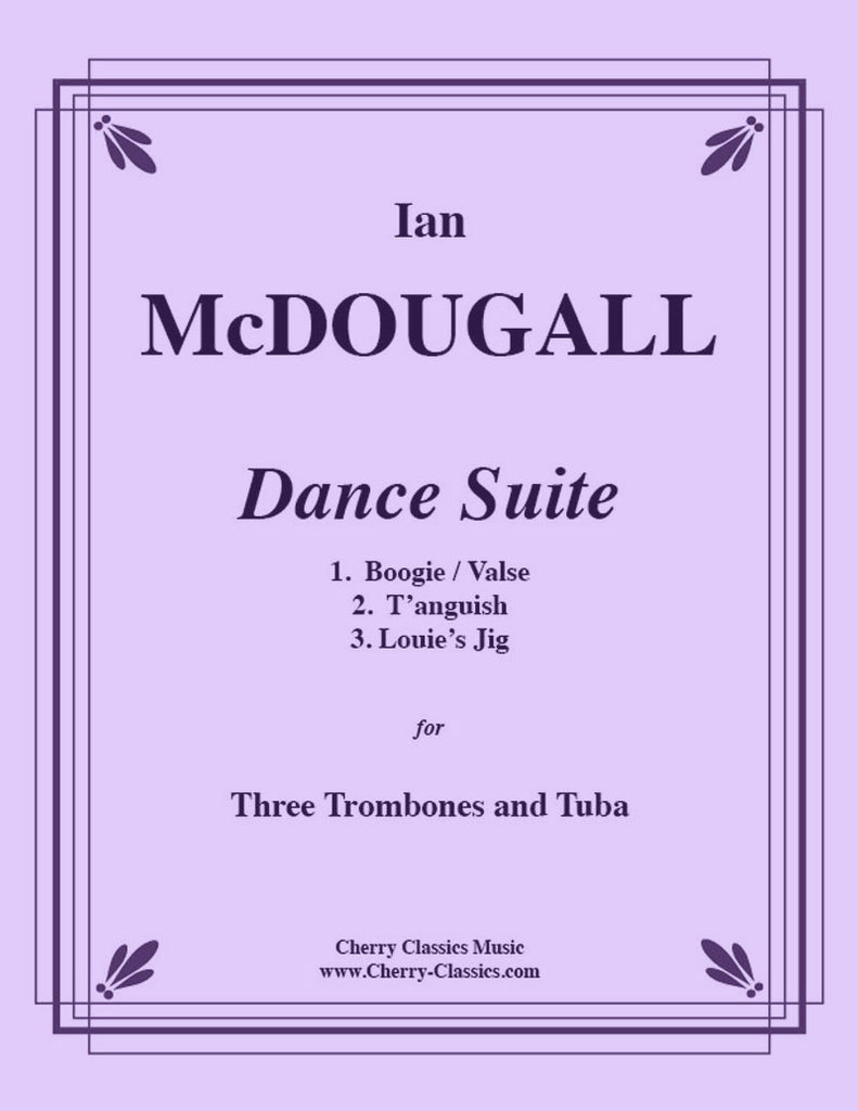 McDougall - Dance Suite for Three Trombones and Tuba - Cherry Classics Music
