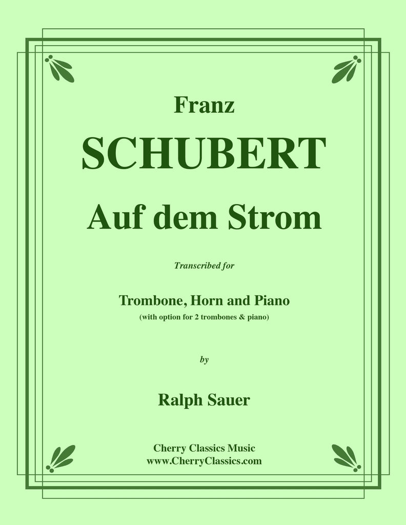 Schubert - Auf dem Strom for Trombone, Horn and Piano - Cherry Classics Music