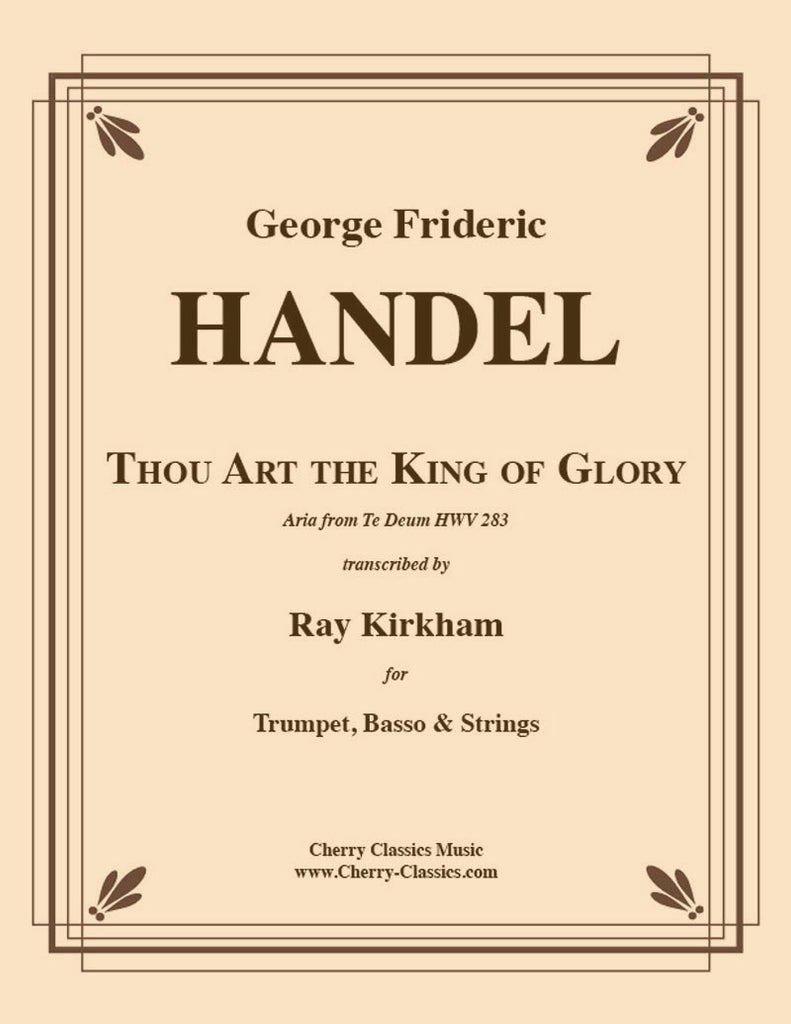 Handel - Thou Art the King of Glory for Trumpet, Basso and Strings - Cherry Classics Music
