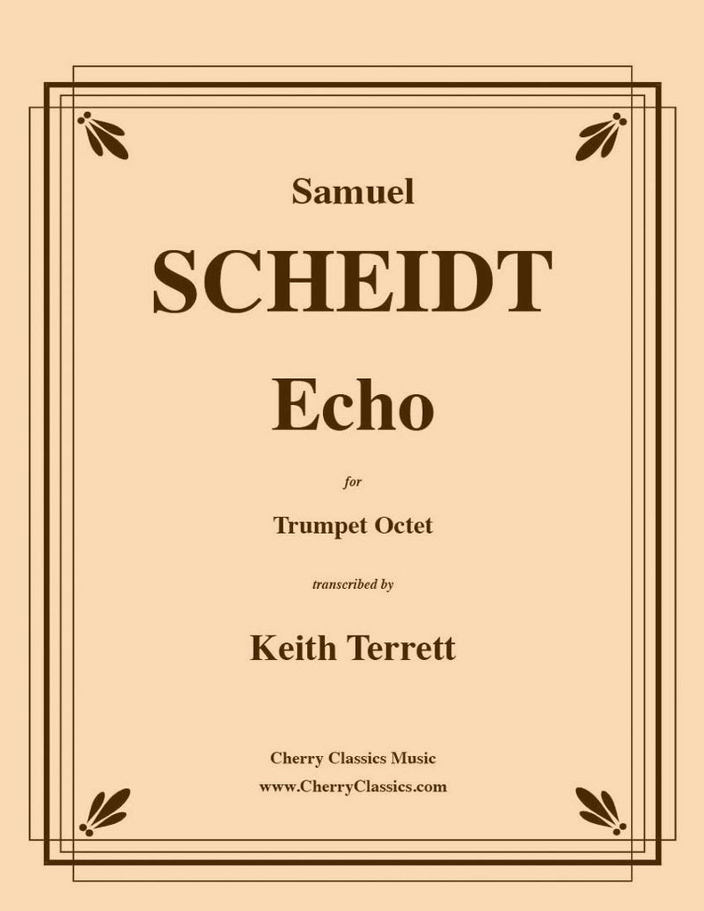 Scheidt - Echo for 8-part Trumpet Ensemble - Cherry Classics Music