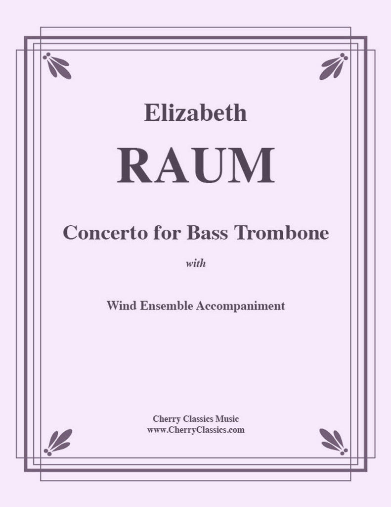 Raum - Concerto for Bass Trombone with Wind Ensemble Accompaniment - Cherry Classics Music