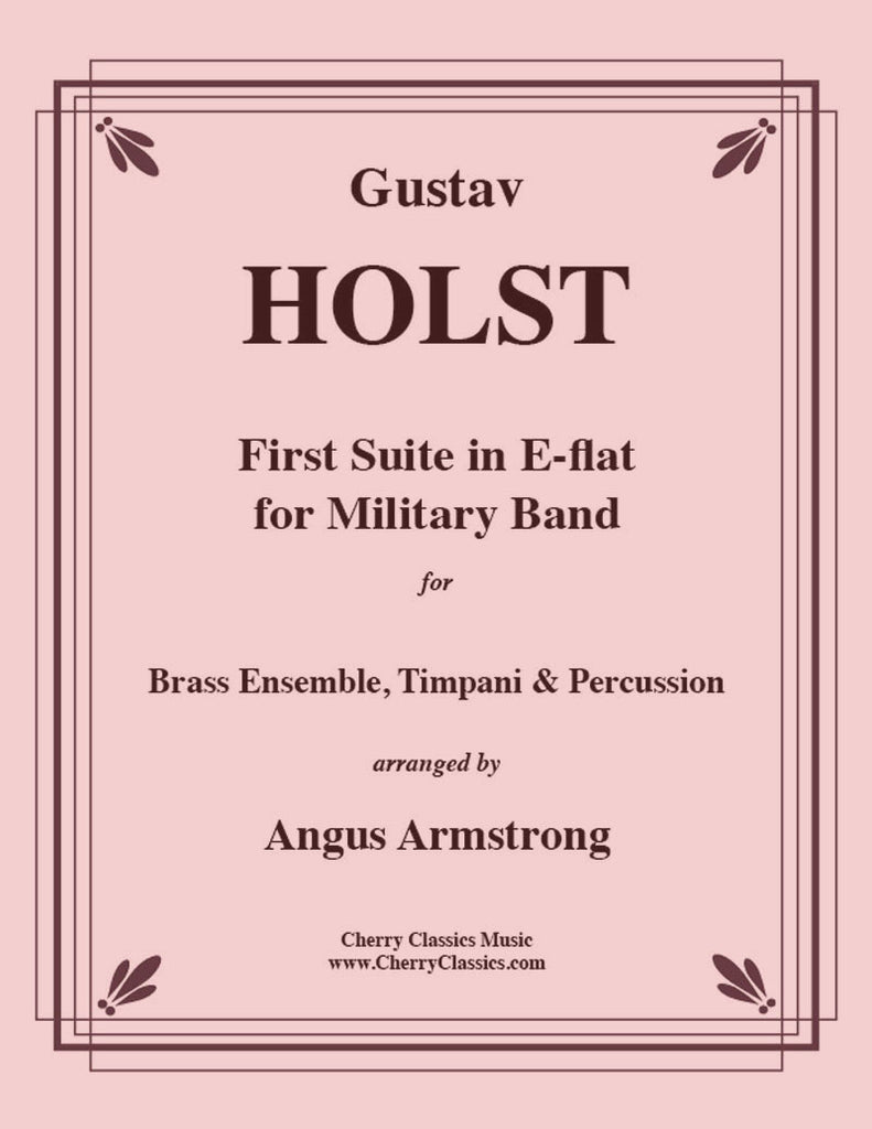 Holst - First Suite in E-flat for Brass Ensemble and Percussion - Cherry Classics Music