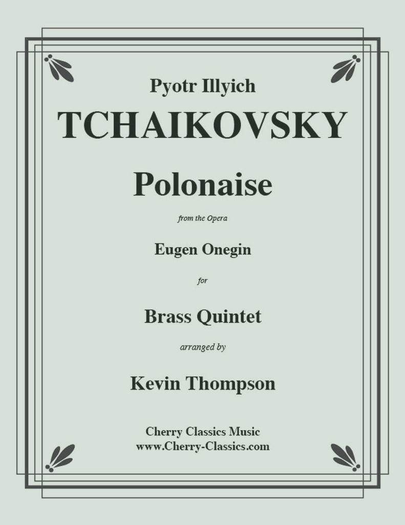 Tchaikovsky - Polonaise from Eugen Onegin for Brass Quintet - Cherry Classics Music