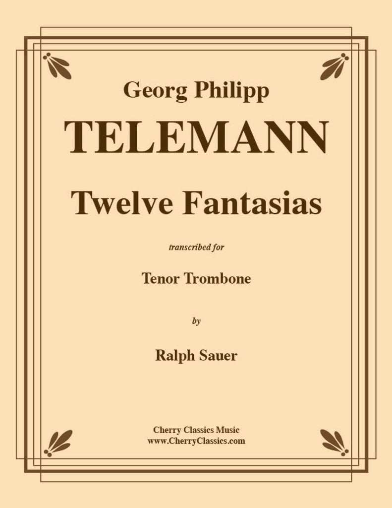 Telemann - Twelve Fantasias for Tenor Trombone Unaccompanied - Cherry Classics Music