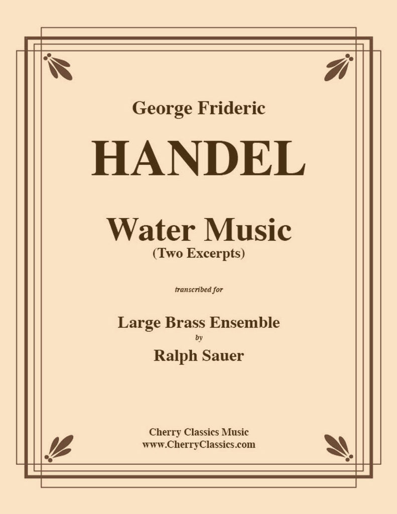 Handel - Water Music (2 excerpts) for Large Brass Ensemble - Cherry Classics Music