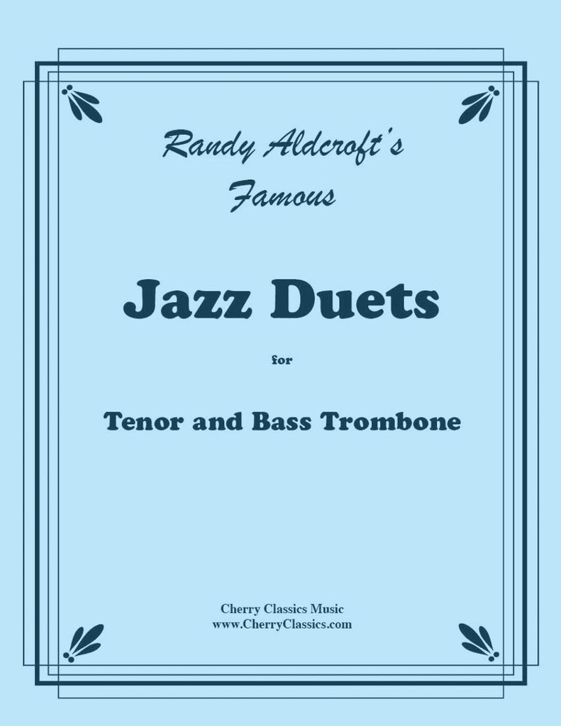 Aldcroft - Famous Jazz Duets for Tenor and Bass Trombone, Volume 1 - Cherry Classics Music