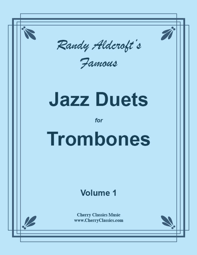 Aldcroft - Famous Jazz Duets for Trombones. Volume 1 - Cherry Classics Music