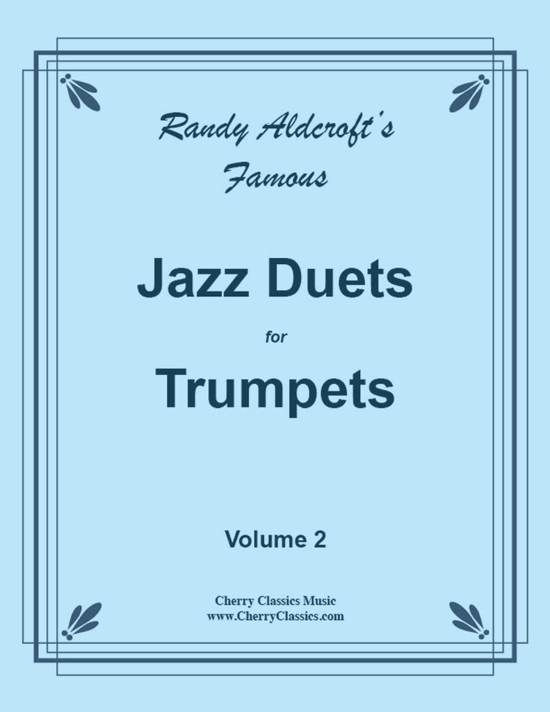 Aldcroft - Famous Jazz Duets for Trumpets. Volume 2 - Cherry Classics Music