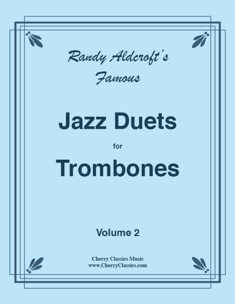 Aldcroft - Famous Jazz Duets for Trombones, Volume 2 - Cherry Classics Music