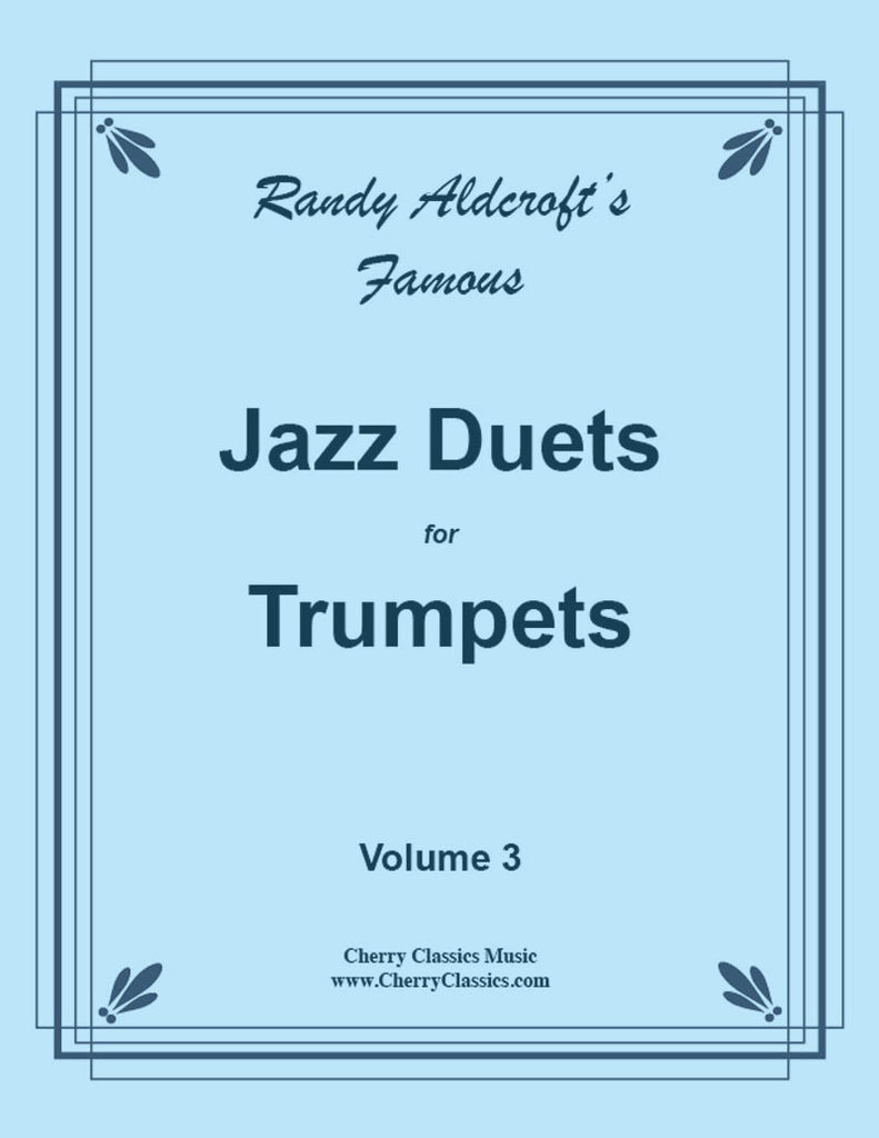 Aldcroft - Famous Jazz Duets for Trumpets. Volume 3 - Cherry Classics Music