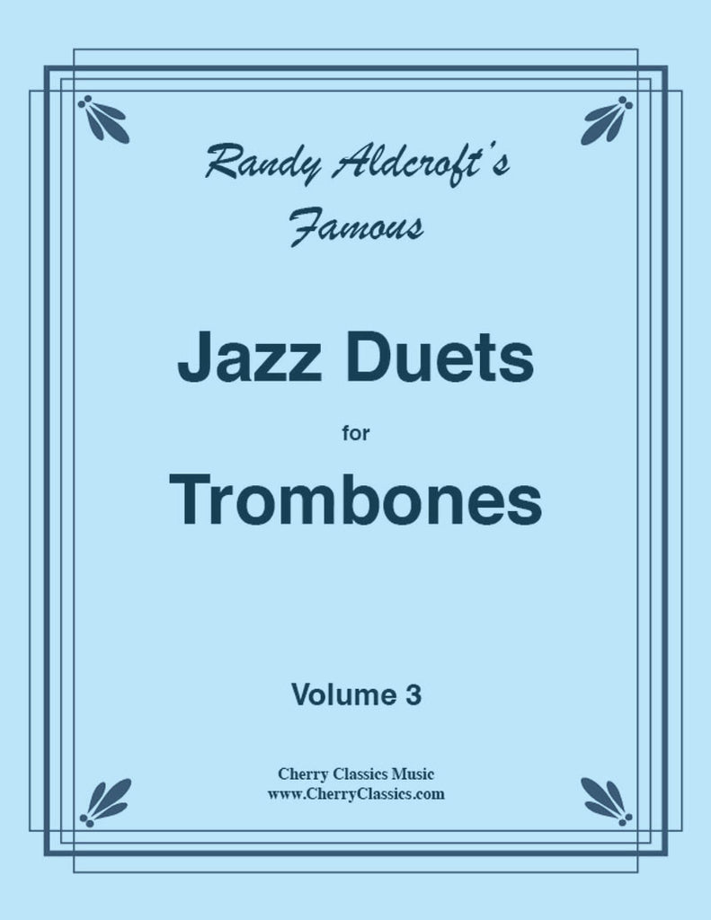 Aldcroft - Famous Jazz Duets for Trombones. Volume 3 - Cherry Classics Music