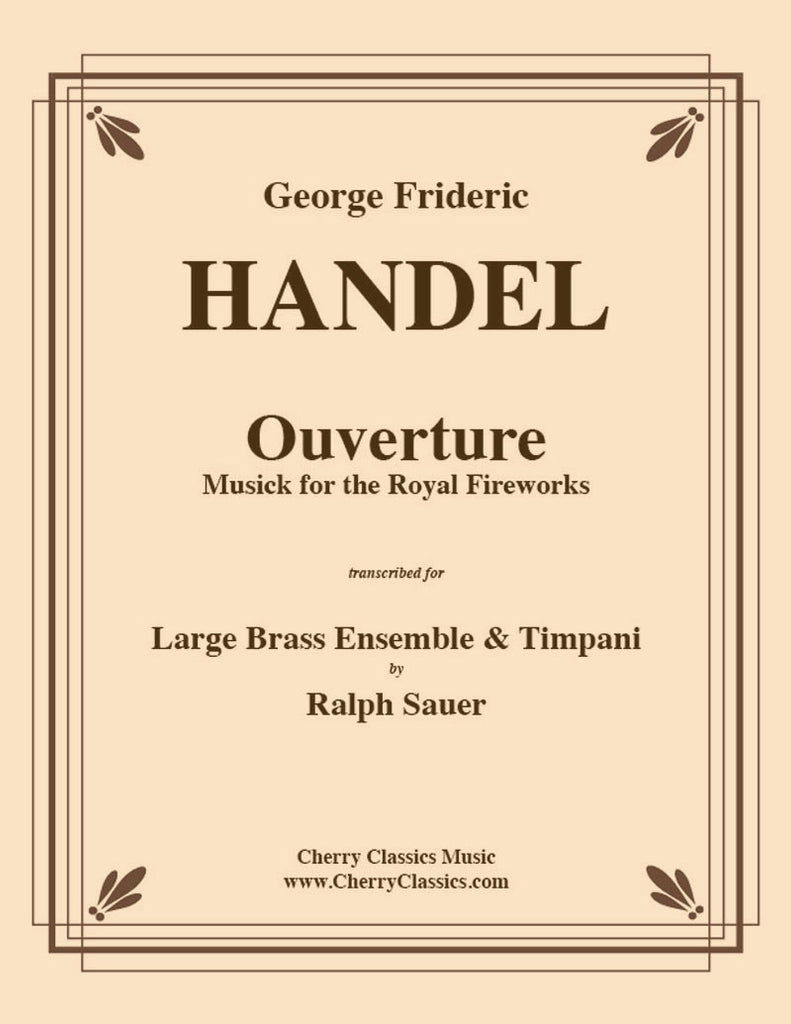 Handel - Overture to Royal Fireworks Music for large Brass Ensemble and Timpani - Cherry Classics Music