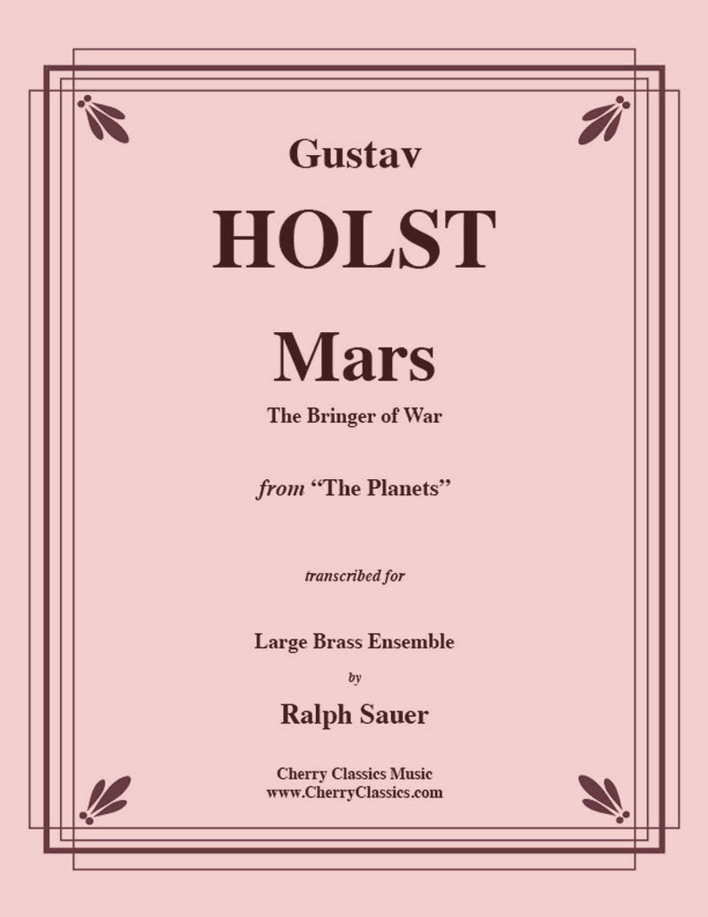 Holst - Mars, the Bringer of War from the Planets for Brass Ensemble, Timp & Perc. - Cherry Classics Music