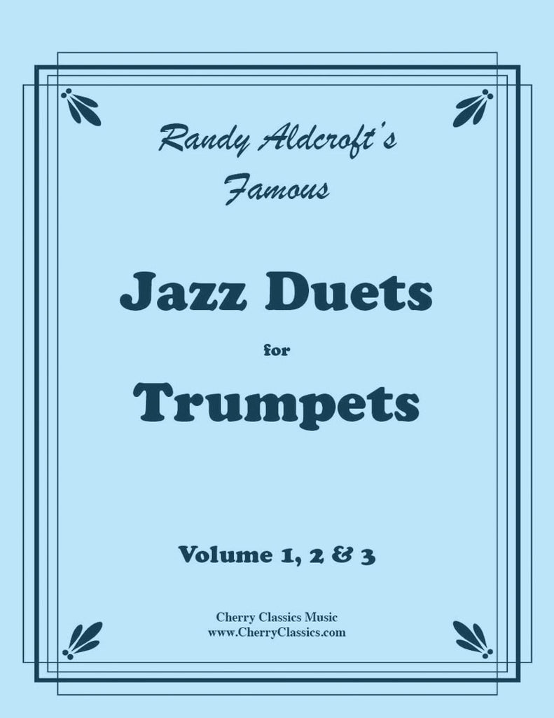 Aldcroft - Famous Jazz Duets for Trumpets. Volume 1, 2 & 3 - Cherry Classics Music