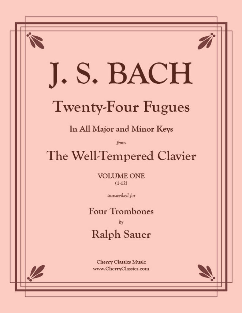 Bach - Twenty-Four Fugues from the WTC Vol. One for Four Trombones - Cherry Classics Music