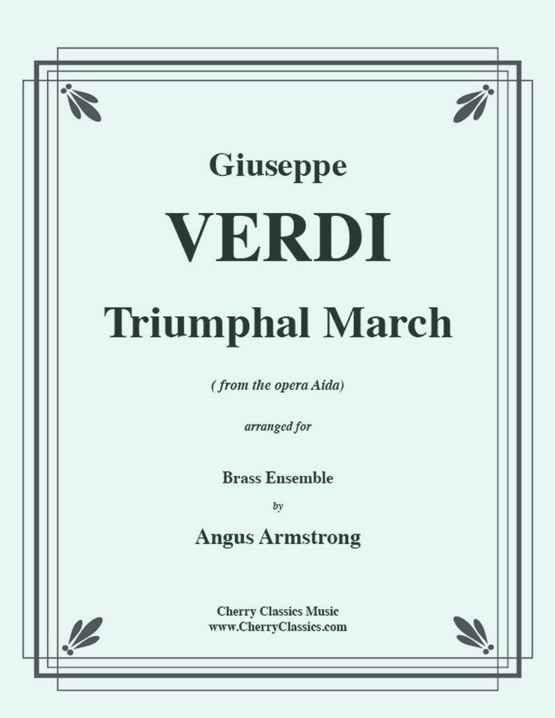 "Verdi - Truimphal March from ""Aida"" for Large Brass Ensemble, Timpani and Percussion - Cherry Classics Music"