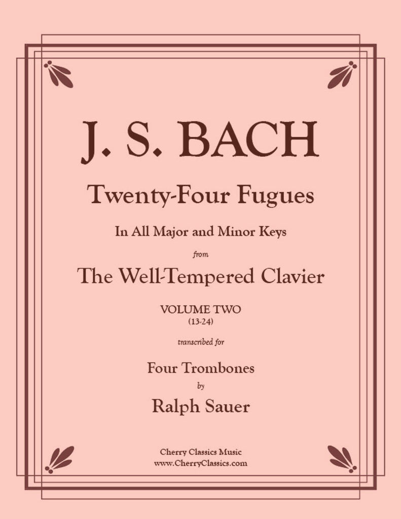 Bach - Twenty-Four Fugues from the WTC Vol. Two for Four Trombones - Cherry Classics Music