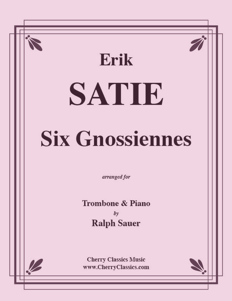 Satie - Six Gnossiennes for Trombone and Piano - Cherry Classics Music