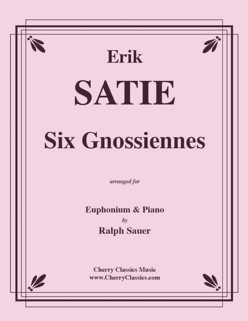Satie - Six Gnossiennes for Euphonium and Piano - Cherry Classics Music