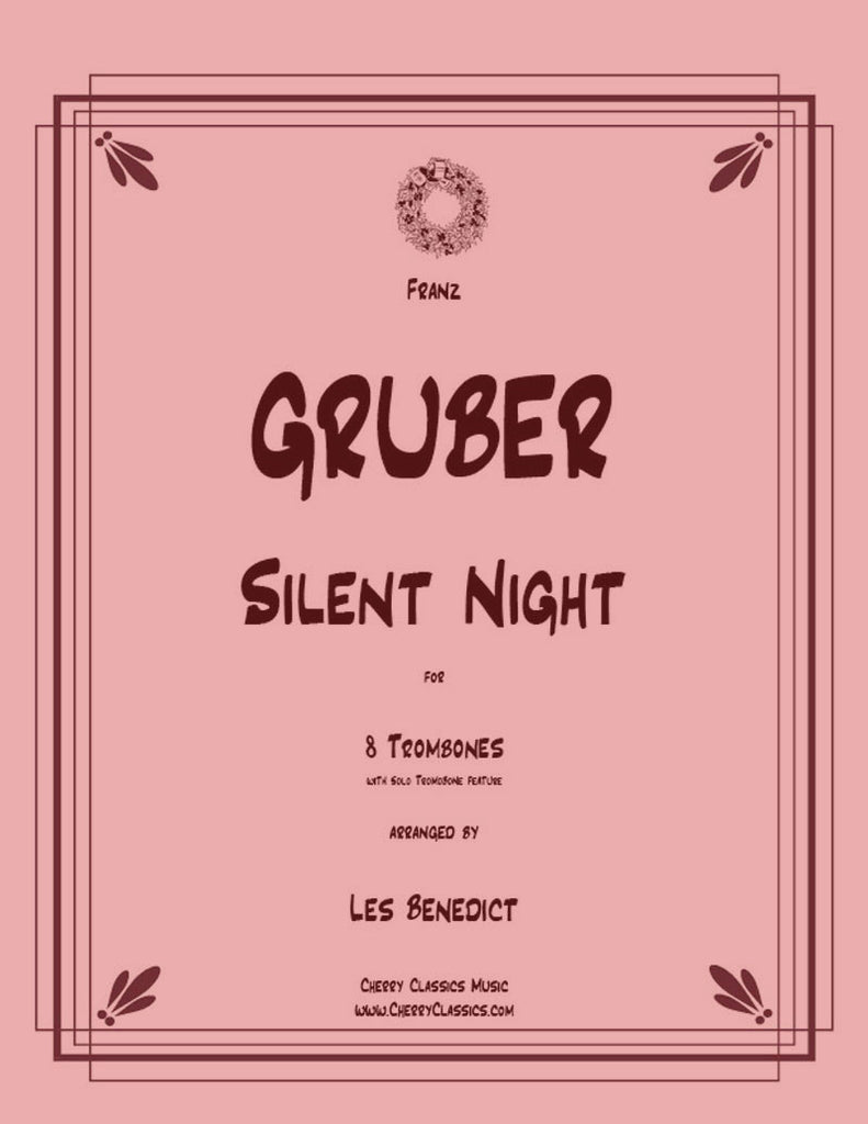 Gruber - Silent Night for 8 Trombones - Cherry Classics Music