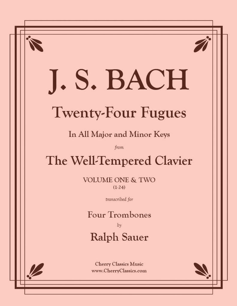 Bach - Twenty-Four Fugues from the WTC Vol. 1 & 2 For Trombone Quartet - Cherry Classics Music