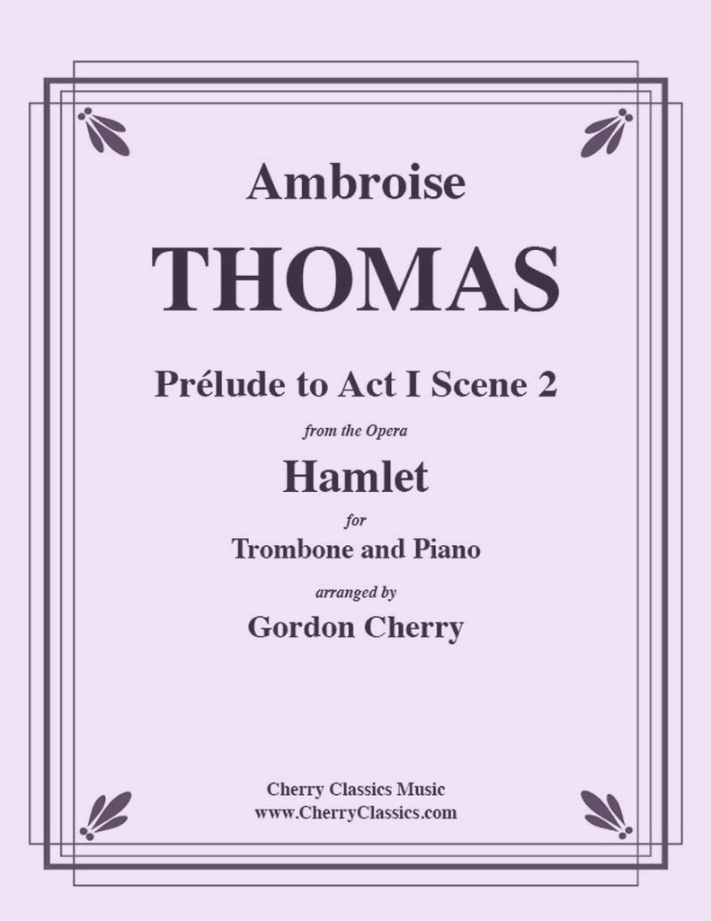 Thomas - Prélude to Act I Scene 2 of Hamlet for Trombone and Piano - Cherry Classics Music
